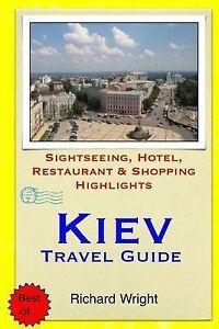 Kiev Travel Guide Sightseeing Hotel Restaurant & Shopping High by Wright Richard