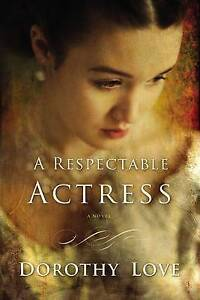 A Respectable Actress Love, Dorothy -Paperback