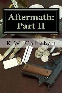 Aftermath: Part II: A Continuation of the Systemic Series by Callahan, K. W.