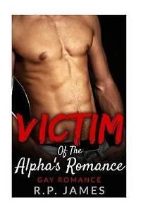 Victim Of The Alpha's Romance: Gay Romance (gay romance, bbw, bdsm, lesbian, par