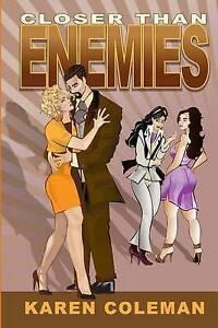 Closer Than Enemies by Coleman, Karen Marie -Paperback