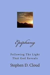 Epiphany-Following-the-Light-That-God-Reveals-by-Cloud-Stephen-D-Paperback