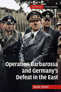 Operation Barbarossa and Germany's Defeat in the East, Stahel, David