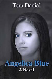 Angelica Blue by Daniel, Tom -Paperback
