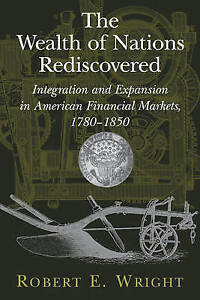 The Wealth Of Nations Rediscovered. By Robert E Wright (Hardcover)