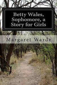 Betty Wales, Sophomore, a Story for Girls by Warde, Margaret -Paperback