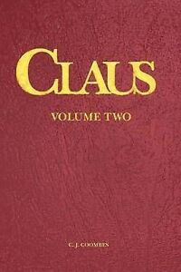 Claus: A Christmas Incarnation B2 by by Coombes, C. J. -Paperback