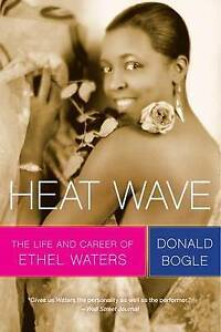 Heat Wave: The Life and Career of Ethel Waters by Donald Bogle (Paperback /...