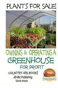 Plants for Sale! - Owning & Operating a Greenhouse for Profit by Noble, Darla