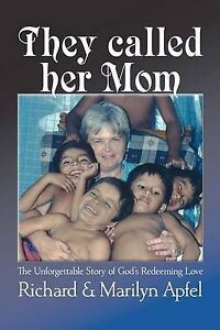 They Called Her Mom Unforgettable Story God's Redeeming L by Apfel Richard