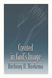 Created in God's Image by Anthony A. Hoekema (Paperback, 1996)