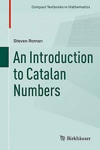 An Introduction to Catalan Numbers: 2015 by Steven Roman (Hardback, 2015)