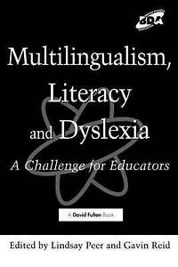 Multilingualism, Literacy and Dyslexia: A Challenge for Educators by