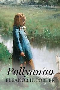 Pollyanna: Illustrated By Porter, Eleanor H. -Paperback