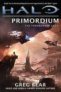 Halo: Primordium: Book Two of the Forerunner Saga by Greg Bear (Hardback, 2012)