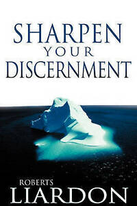 Sharpen Your Discernment by Liardon, Roberts -Paperback