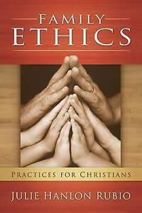 Family Ethics, Julie Hanlon Rubio