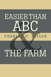 Easier Than ABC and the Farm by Taylor, Charles D. -Paperback