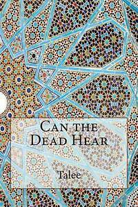 Can the Dead Hear? by Talee -Paperback