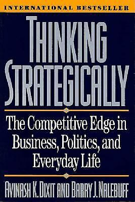 Thinking Strategically : The Competitive Edge In B