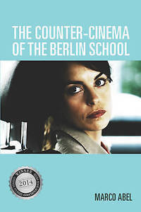 The-Counter-Cinema-of-the-Berlin-School-by-Marco-Abel-Paperback-2015