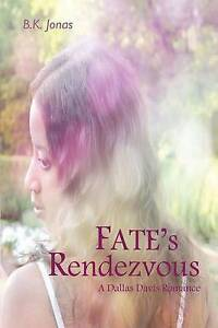 Fate's Rendezvous by by Jonas, B. K. -Paperback