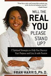Will the REAL You Please Stand Up?: 7 Spiritual Strategies to Help You Discover
