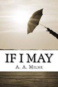 If I May by Milne, A. A. 9781523668700 -Paperback