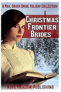 Christmas Frontier Brides Mail Order Bride Holiday Collection by Hope Meadow Pub