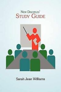 New Disciples' Study Guide by Williams, Sarah Jean -Paperback