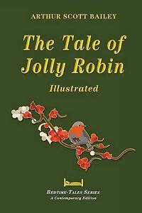 The Tale of Jolly Robin - Illustrated By Bailey, Arthur Scott -Paperback