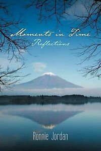 NEW Moments in Time: Reflections by Ronnie Jordan