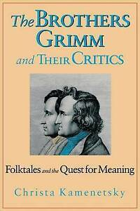 The Brothers Grimm and Their Critics, Christa Kamenetsky