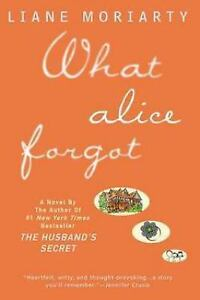 What-Alice-Forgot-by-Liane-Moriarty-and-Liane-Moriarty-2012-Paperback
