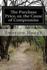The Purchase Price, Or, the Cause of Compromise by Hough, Emerson -Paperback
