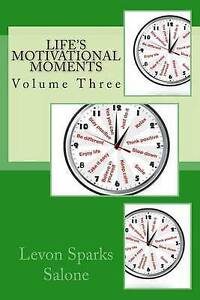 Life's Motivational Moments by Sparks Salone, Levon -Paperback