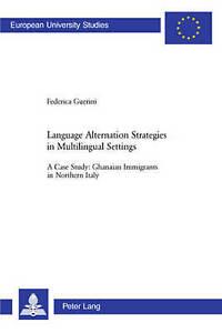 Language Alternation Strategies In Multilingual Settings Guerini  Federica 97830