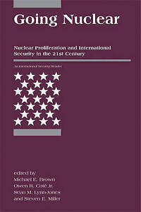 Going Nuclear – Nuclear Proliferation and International Security in the 21