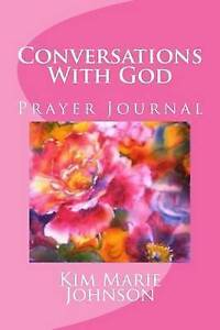 Conversations with God: My Prayer Journal by Johnson, Kim Marie -Paperback