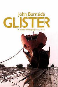 Burnside, John, Glister by Burnside, John ( Author ) ON May-15-2008, Hardback, V