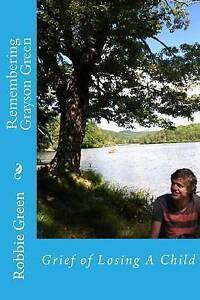 Remembering Grayson Green: Grief of a Son's Suicide by Green, Robbie -Paperback