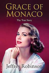 Grace of Monaco: The True Story by Jeffrey Robinson (Paperback, 2013)
