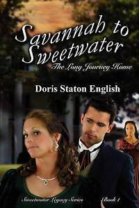 NEW Savannah to Sweetwater: the Long Journey Home by Doris Staton English