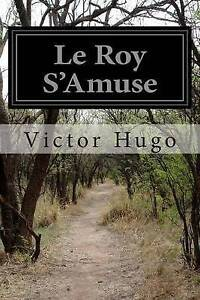 NEW Le Roy S'Amuse by Victor Hugo