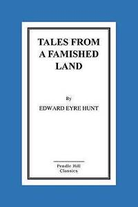 Tales Famished Land Including White Island-A Story by Eyre Hunt Edward -Paperbac