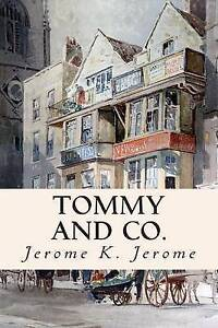 Tommy-and-Co-by-Jerome-Jerome-K-Paperback