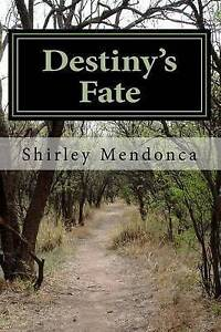 Destiny's Fate by Mendonca, Shirley -Paperback