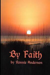 By Faith by Anderson, Ronnie G. -Paperback