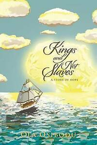 Kings-and-Not-Slaves-A-Story-of-Hope-by-Osibodu-Ola-Paperback