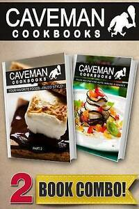 Caveman Cookbooks Your Favorite Foods - Paleo Style! Part 2 + Pal 9781502410795